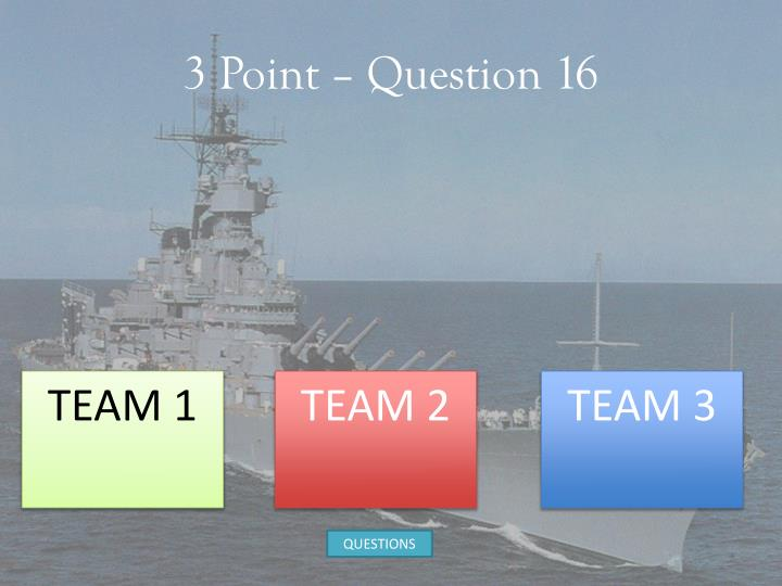 3 Point – Question 16