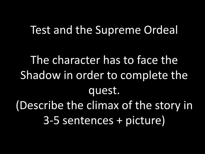 Test and the Supreme Ordeal