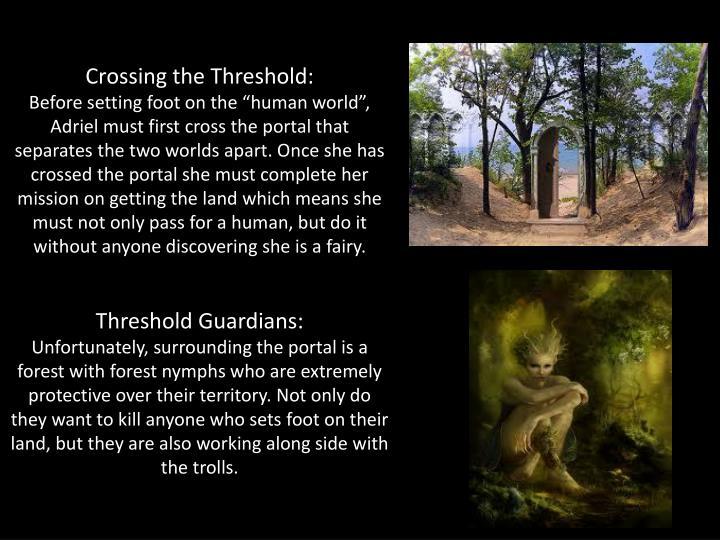Crossing the Threshold: