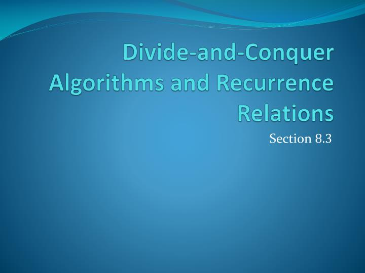 Divide-and-Conquer Algorithms and Recurrence Relations
