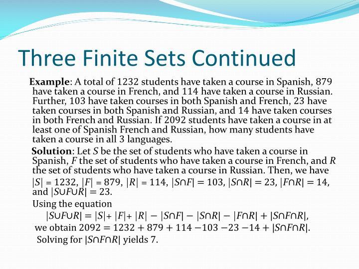 Three Finite Sets Continued