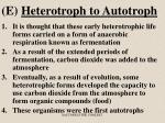 e heterotroph to autotroph