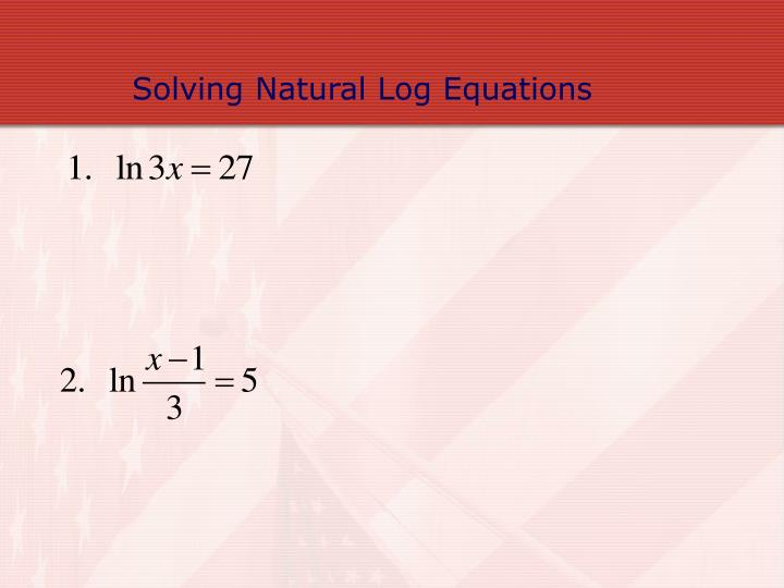 Solving Natural Log Equations