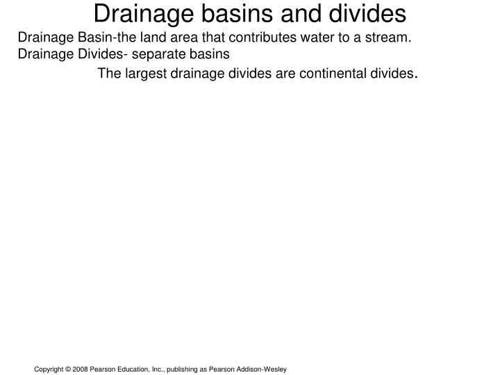 Drainage Basin-the land area that contributes water to a stream