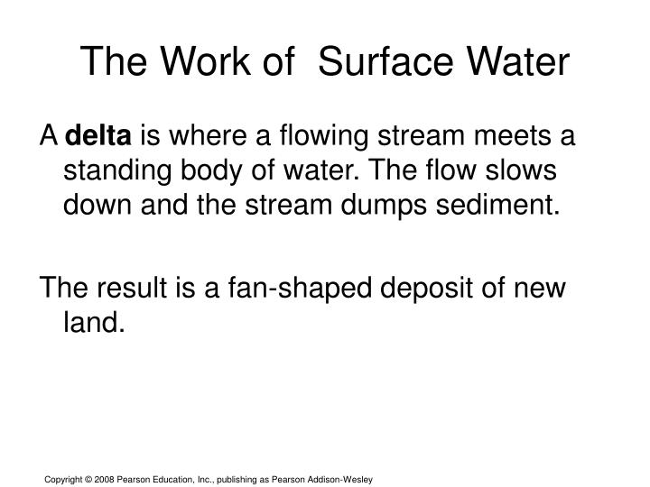 The Work of  Surface Water