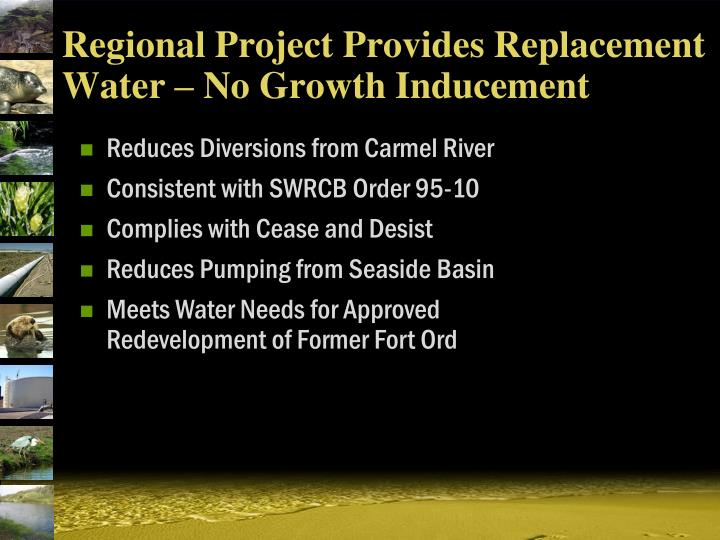 Regional Project Provides Replacement Water – No Growth Inducement