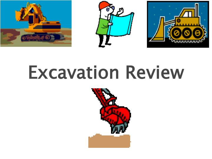 Excavation Review