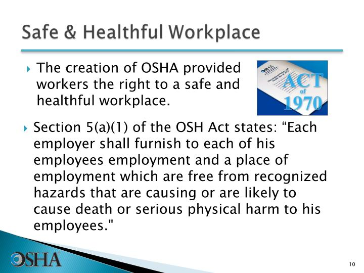 "Section 5(a)(1) of the OSH Act states: ""Each employer shall furnish to each of his employees employment and a place of employment which are free from recognized hazards that are causing or are likely to cause death or serious physical harm to his employees."""