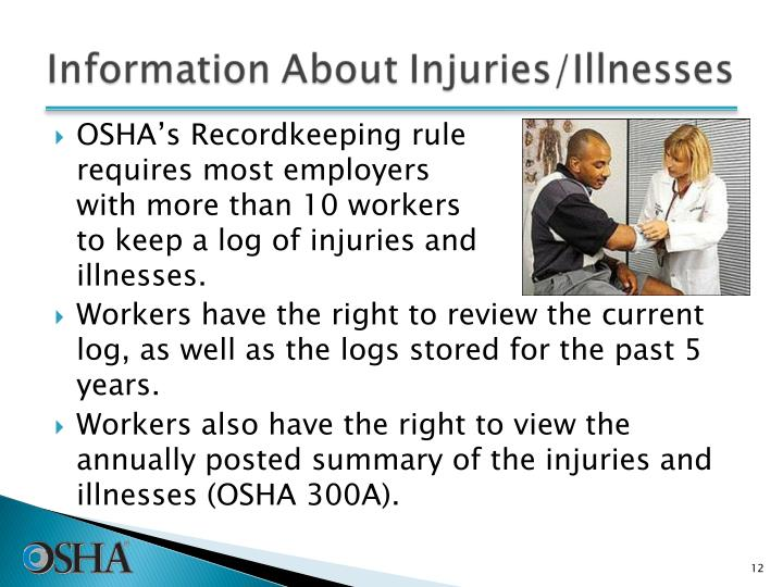 Workers have the right to review the current log, as well as the logs stored for the past 5 years.