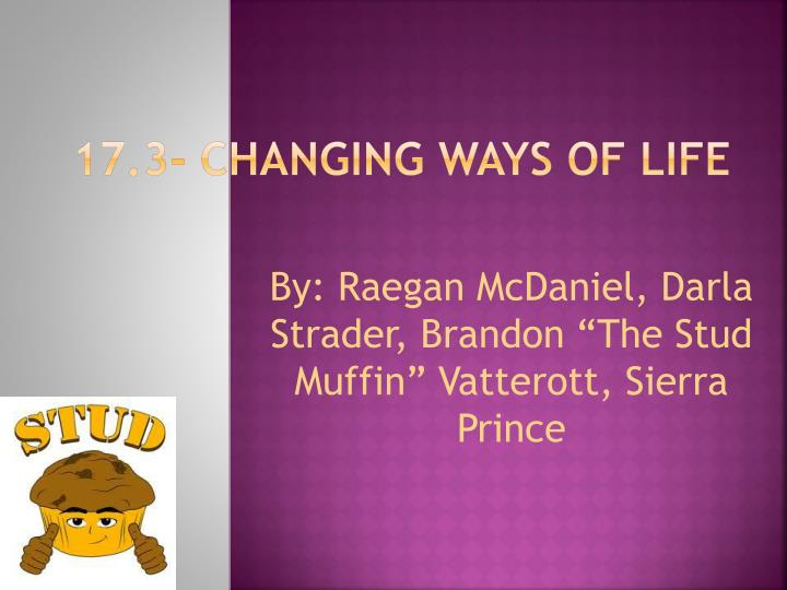 17 3 changing ways of life