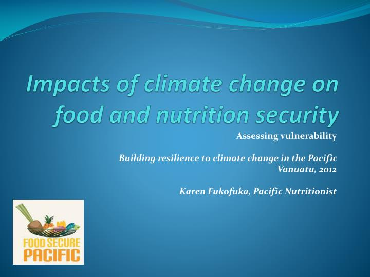 Impacts of climate change on food and nutrition security