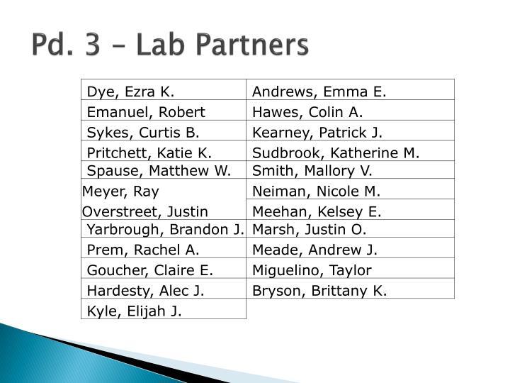 Pd. 3 – Lab Partners