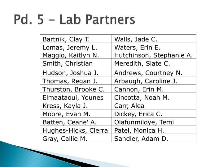 Pd. 5 – Lab Partners