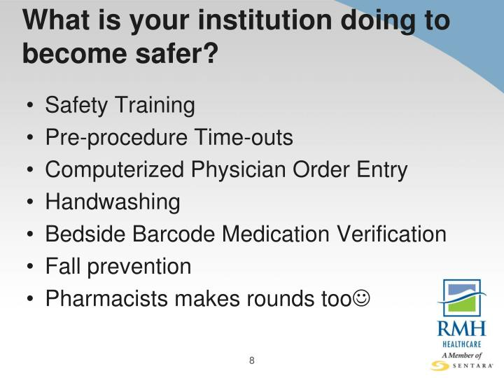 What is your institution doing to become safer?