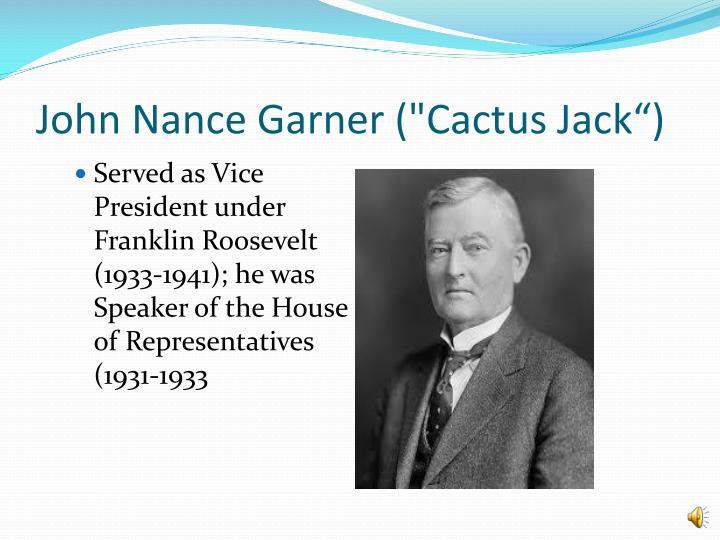 """John Nance Garner (""""Cactus Jack"""")"""