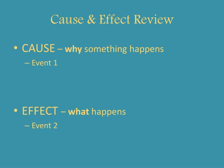 Cause & Effect Review