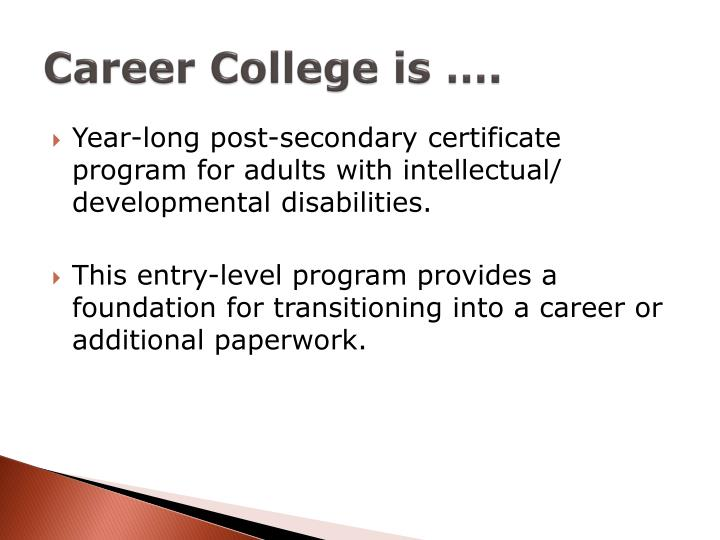 Career College is ….
