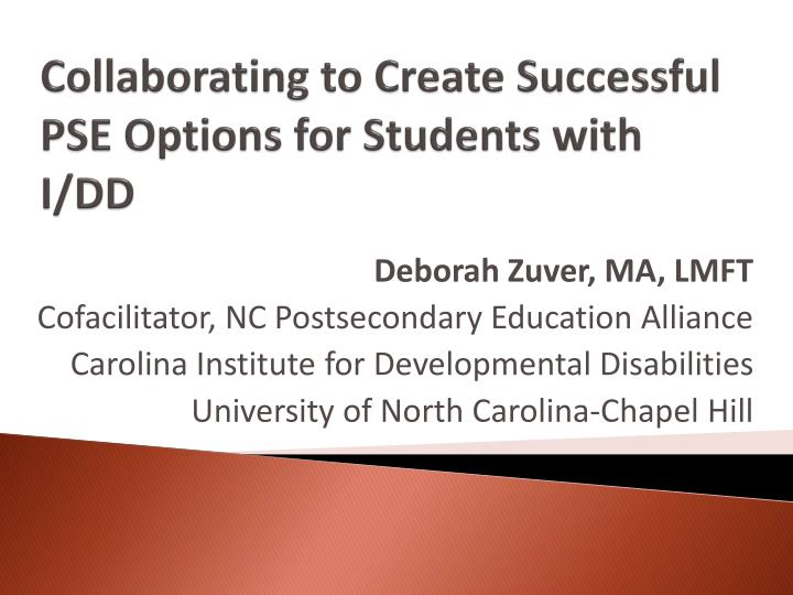 Collaborating to Create Successful PSE Options for Students with I/DD