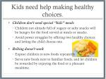 kids need help making healthy choices