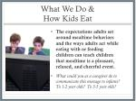 what we do how kids eat
