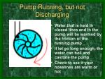 pump running but not discharging