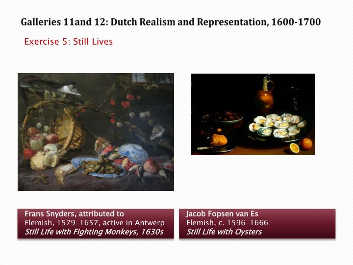 Galleries 11and 12: Dutch Realism and Representation, 1600-1700