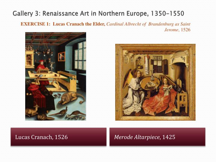 Gallery 3: Renaissance Art in Northern Europe, 1350-1550