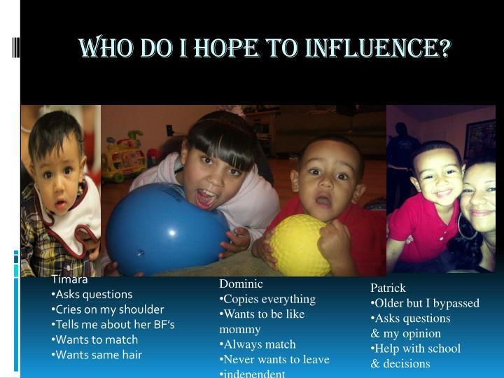 Who do I hope to influence?