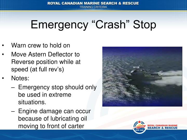 "Emergency ""Crash"" Stop"
