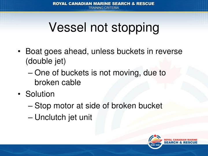 Vessel not stopping