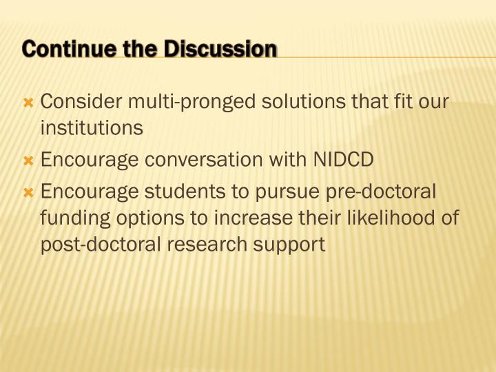 Consider multi-pronged solutions that fit our institutions
