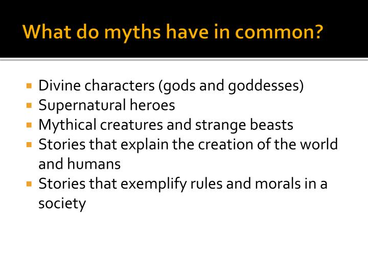 What do myths have in common?