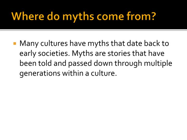 Where do myths come from?