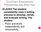 courtney edmondson prewriting and drafting