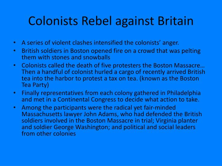 Colonists Rebel against Britain