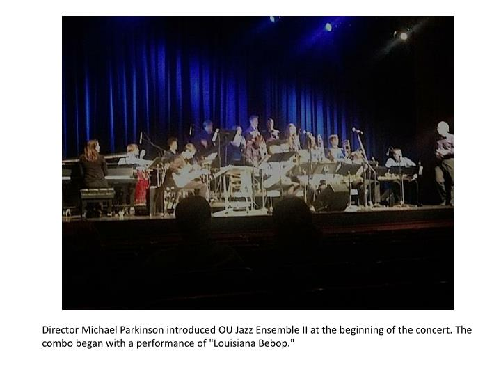 """Director Michael Parkinson introduced OU Jazz Ensemble II at the beginning of the concert. The combo began with a performance of """"Louisiana Bebop."""""""