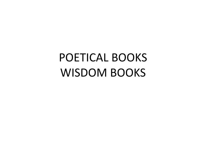 Poetical books wisdom books