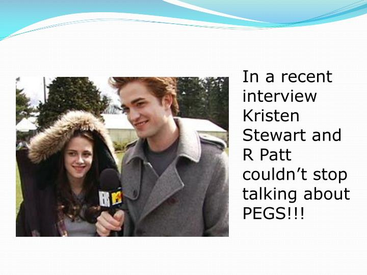 In a recent interview Kristen Stewart and R