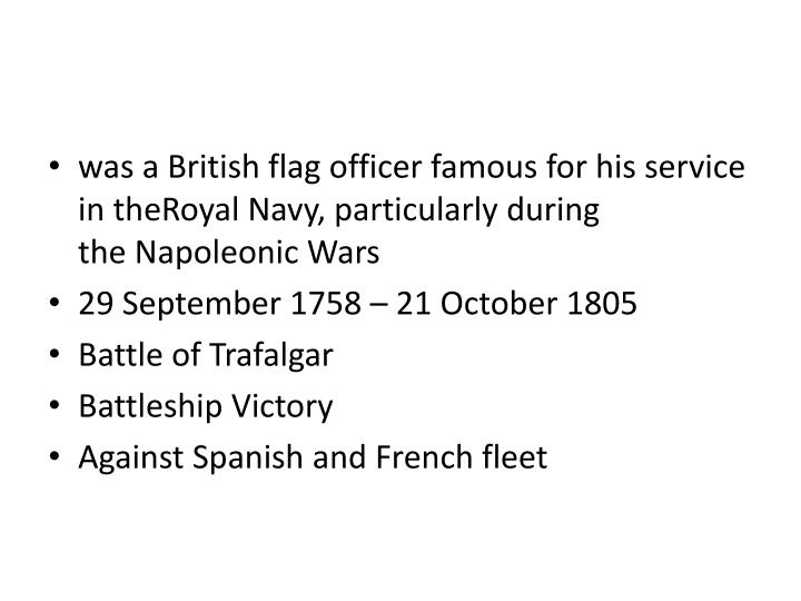 was a Britishflag officerfamous for his service in