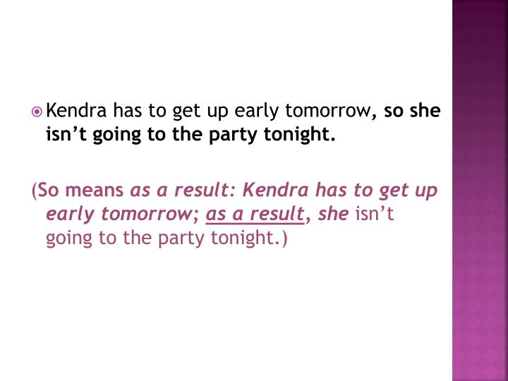 Kendra has to get up early tomorrow