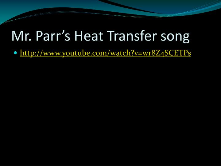 Mr. Parr's Heat Transfer song