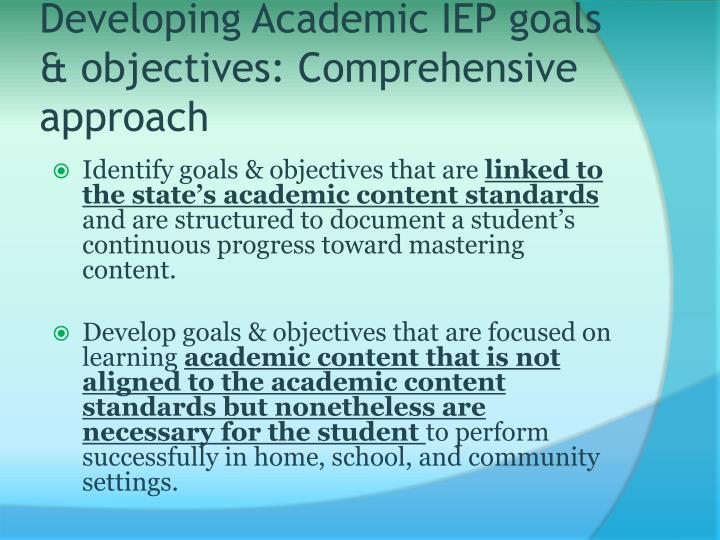 Developing Academic IEP goals & objectives: Comprehensive approach