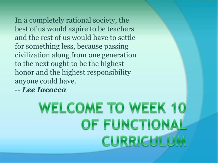 Welcome to week 10 of functional curriculum