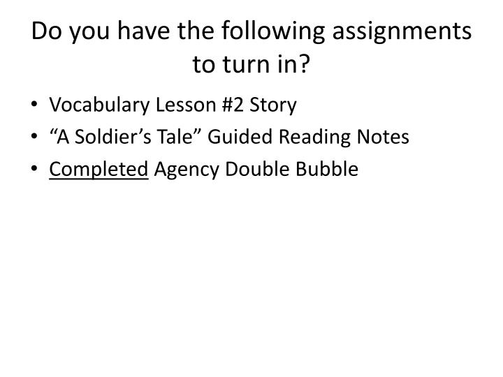 Do you have the following assignments to turn in?