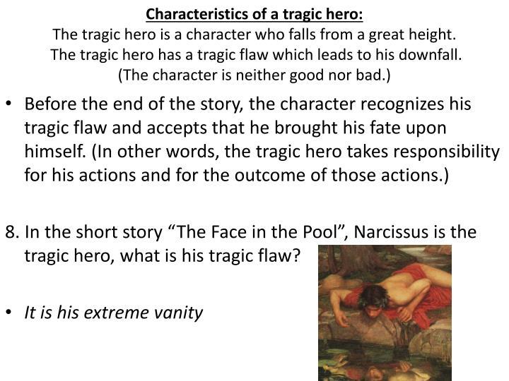 Characteristics of a tragic hero: