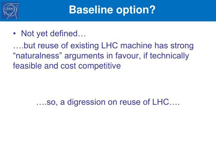 Baseline option?