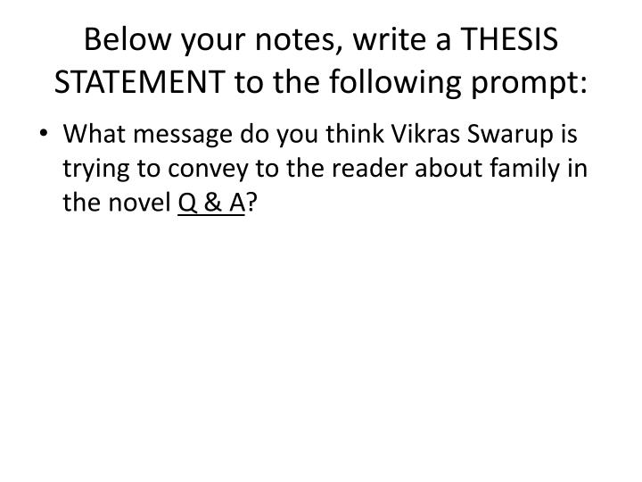 Below your notes, write a THESIS STATEMENT to the following prompt: