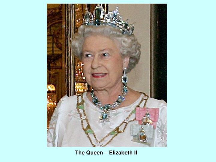 The Queen – Elizabeth II