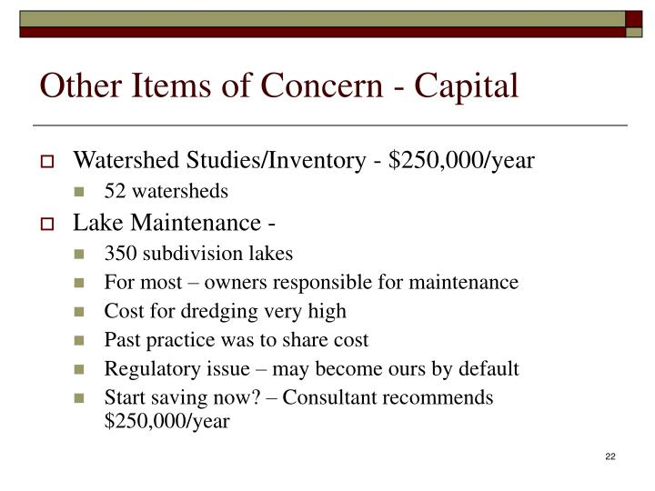 Other Items of Concern - Capital
