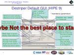 destriper default gui hipe 9